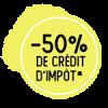 Avantage fiscale : -50% de crédit d'impôt